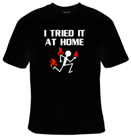 I Tried It At Home T-Shirt Men's - Life Rush Apparel