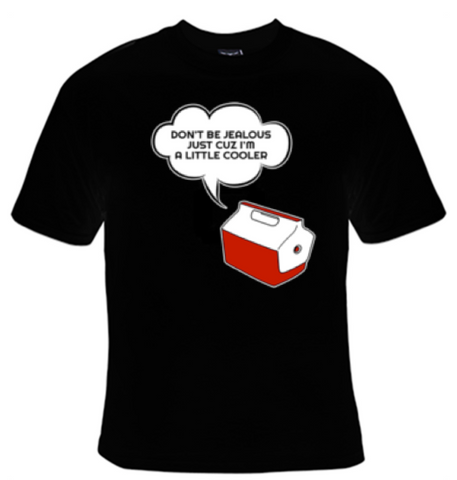 Don't Be Jealous Just Cuz I'm A Little Cooler T-Shirt Men's - Life Rush Apparel