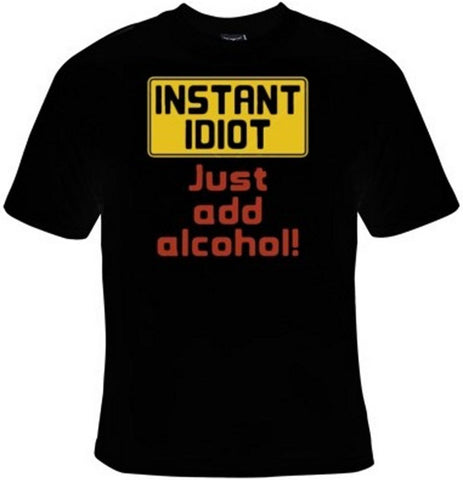 Instant Idiot Just Add Alcohol T-Shirt Women's - Life Rush Apparel