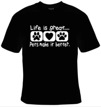 Life Is Great... Pets Make It Better. T-Shirt Men's - Life Rush Apparel