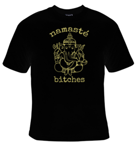 Namaste Bitches T-Shirt Men's - Life Rush Apparel