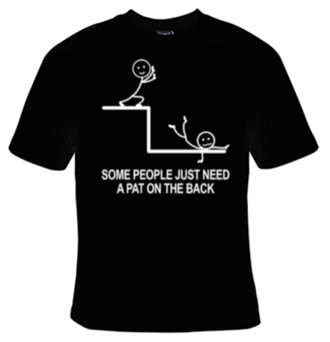 Some People Just Need A Pat On The Back T-Shirt Men's - Life Rush Apparel