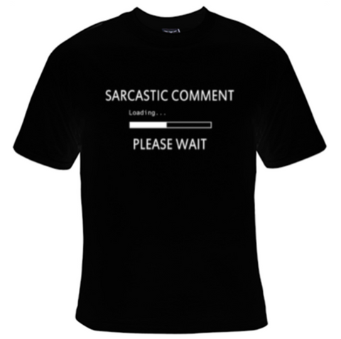 Sarcastic Comment Loading ... Please Wait T-Shirt Men's - Life Rush Apparel