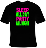 Sleep All Day Party All Night T-Shirt Women's - Life Rush Apparel