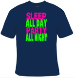Sleep All Day Party All Night T-Shirt Men's - Life Rush Apparel