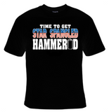 Time To Get Star Spangled Hammered T-Shirt Women's - Life Rush Apparel