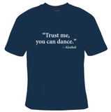 Trust Me You Can Dance T-Shirt Men's - Life Rush Apparel
