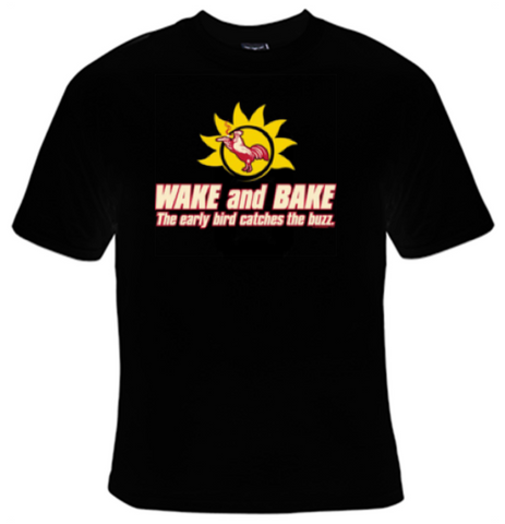 Wake And Bake The Early Bird Catches The Buzz T-Shirt Women's - Life Rush Apparel