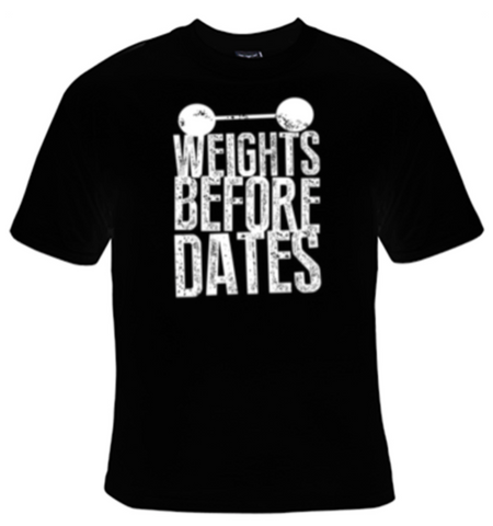 Weights Before Dates T-Shirt Women's - Life Rush Apparel