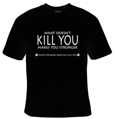 What Doesn't Kill You Makes You Stronger T-Shirt Men's - Life Rush Apparel