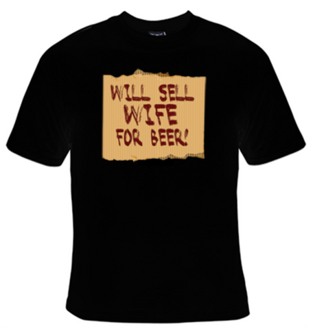 Will Sell Wife For Beer T-Shirt Women's - Life Rush Apparel