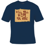 Will Sell Wife For Beer T-Shirt Men's - Life Rush Apparel