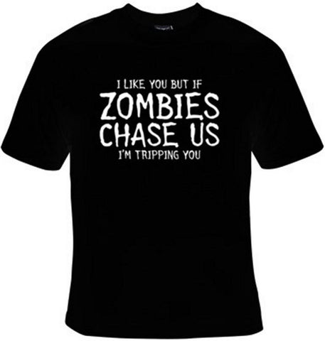 I Like You But If Zombies Chase Us I'm Tripping You T-Shirt Women's - Life Rush Apparel