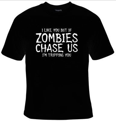 I Like You But If Zombies Chase Us I'm Tripping You T-Shirt Men's - Life Rush Apparel