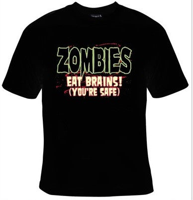 Zombies Eat Brains! You're Safe T-Shirt Men's - Life Rush Apparel