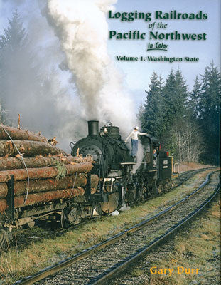 Logging Railroads of the Pacific NW Vol. 1