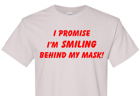 I Promise I'm Smiling Behind My Mask T-Shirt