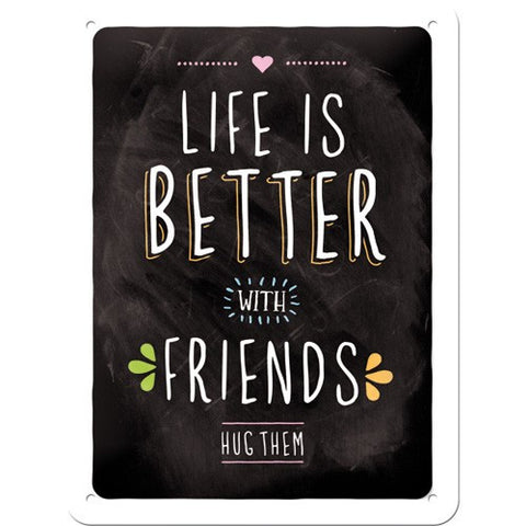 NA Tin Sign 15x20 - Life is Better with Friends - Studio Thien