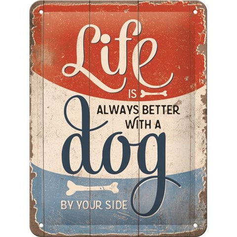 NA Tin Sign 15x20 - Life is Better Dog