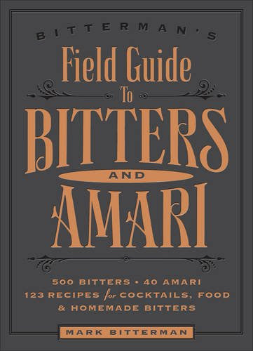 Bitterman's Field Guide to Bitters & Amari *Signed*