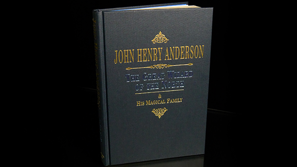 John Henry Anderson by Edwin Dawes and Michael Dawes - Book - Got Magic?