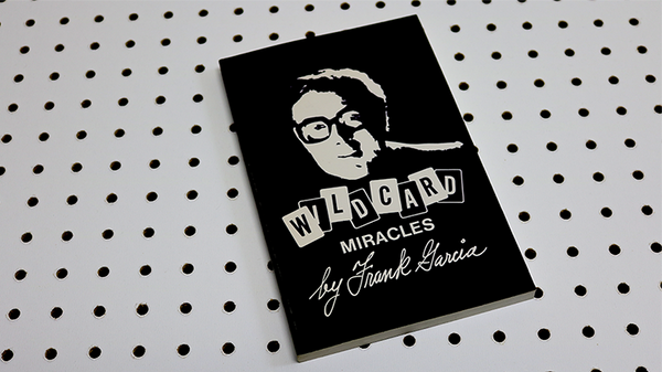 Wild Card Miracles by Frank Garcia - Book - Got Magic?