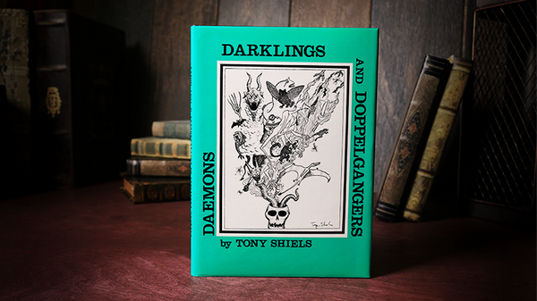 Daemons, Darklings and Doppelgangers (Limited/Out of Print) by Tony Shiels - Got Magic?