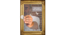 Beyond the Mirror by Jean-Pierre Vallarino - Trick - Got Magic?