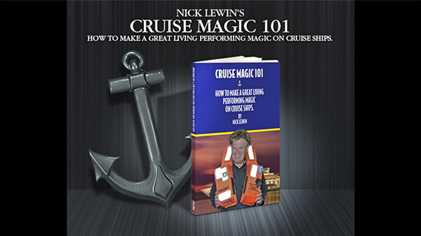 Cruise Magic  101 - How To Make A Great Living Performing Magic on Cruise Ships By Nick Lewin - BOOK - Got Magic?