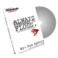 Always Remember to Floss by Dan Sperry - Trick - Got Magic?