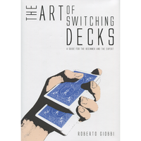The Art of Switching Decks by Roberto Giobbi and Hermetic Press - Book - Got Magic?