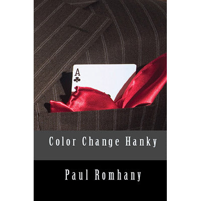 Color Change Hank (Pro Series Vol 4)by Paul Romhany - Book - Got Magic?