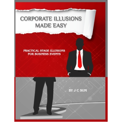 Corporate Illusions Made Easy by JC Sum - Book - Got Magic?