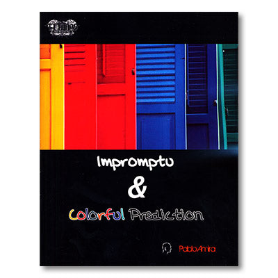 Impromptu and Colorful Prediction by Pablo Amira and Titanas - Book - Got Magic?