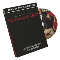 Look No Hands by Wayne Dobson and RSVP Magic - DVD - Got Magic?