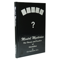 Mental Mysteries: The Theory and Practice of Mentalism by E. R. Hutchison - Book - Got Magic?