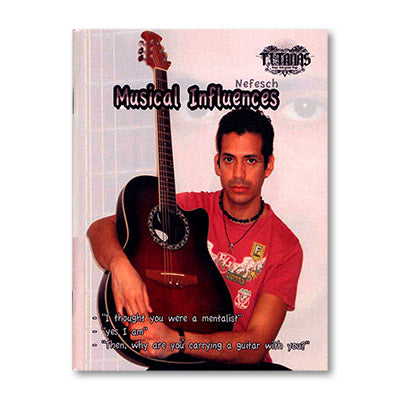 Musical Infuences by Nefesch and Titanas - Book - Got Magic?