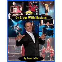 On Stage With Illusions by Duane Laflin - Got Magic?
