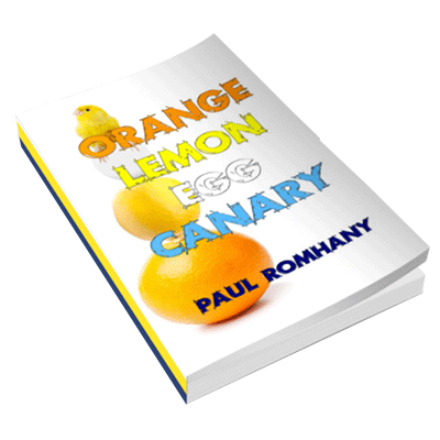 Orange, Lemon, Egg & Canary (Pro Series 9) by Paul Romhany - Book - Got Magic?