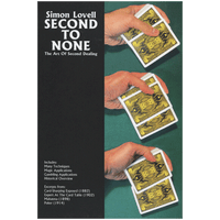 Simon Lovell's Second to None: The Art of Second Dealing by Meir Yedid - Book - Got Magic?