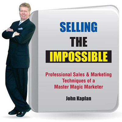 Selling the Impossible by John Kaplan - Book - Got Magic?
