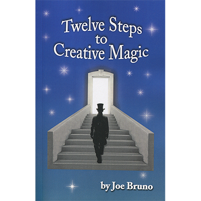 Twelve Steps to Creative Magic  by Joe Bruno - Book - Got Magic?