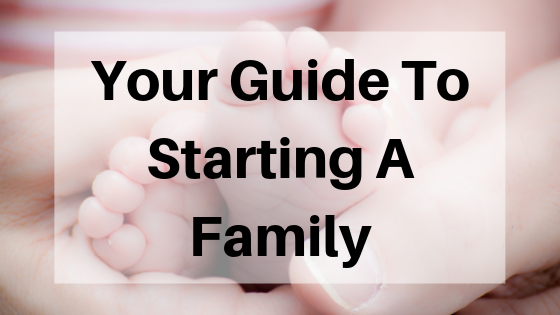 Starting A Family? Your Preparation Guide