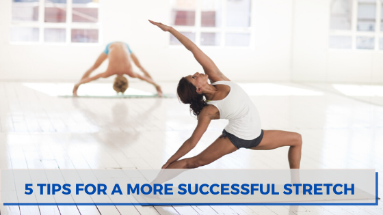 5 Tips For A More Successful Stretch