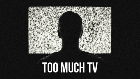 Are You Watching Too Much TV?