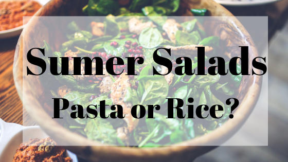 Salad Time: Pasta or Rice?