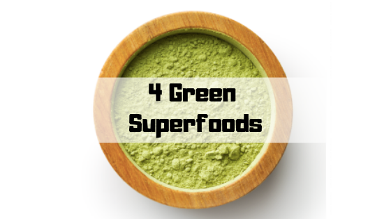 Green SuperFoods - 4 Daily Nutritious Must-Haves