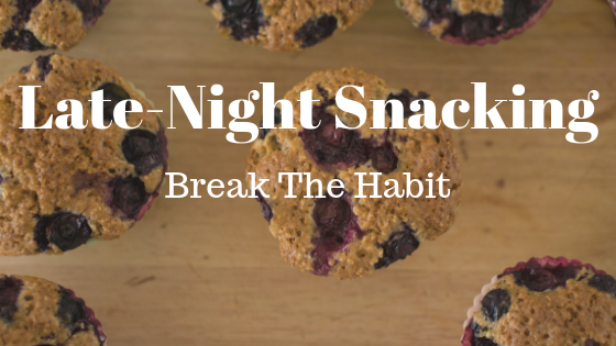 Late-Night Snacking - Break The Habit