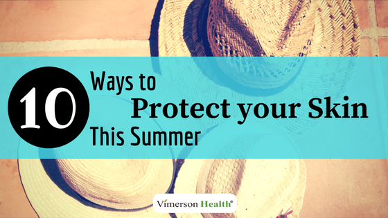 10 Simple Ways to Protect Your Skin This Summer