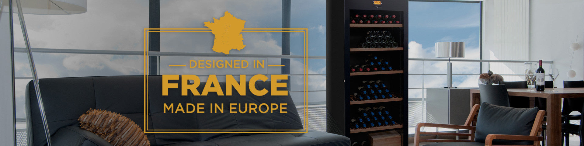 Designed in France - Made in Europe